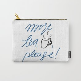 More Tea Please! Carry-All Pouch