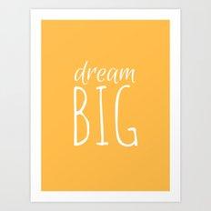Dream Big (sunshine yellow) Art Print