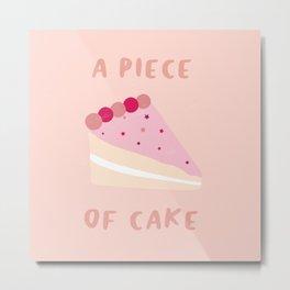 A Piece of Cake Metal Print