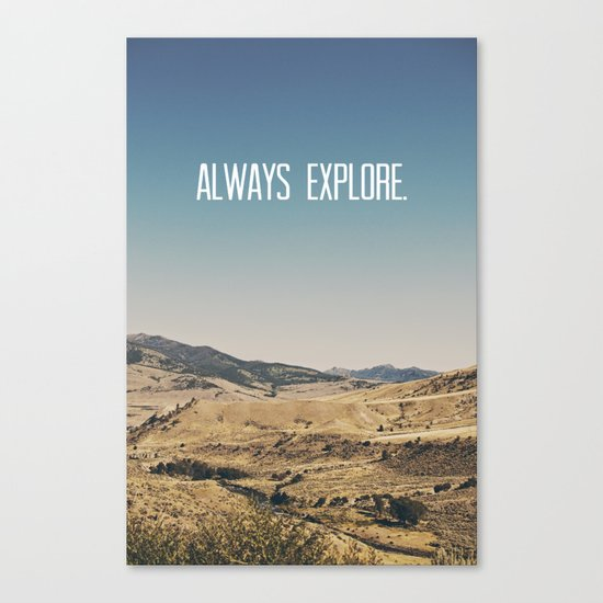 Always Explore Canvas Print