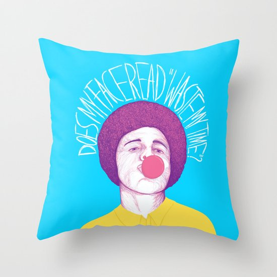 Does My Face Read Waste My Time Throw Pillow
