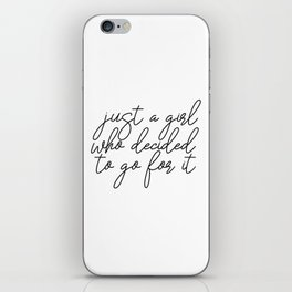 Just A Girl.. Motivational Art, Inspirational Quote, Typography Print, Minimalist Wall Art iPhone Skin