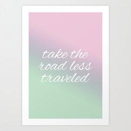 take the road less traveled Art Print