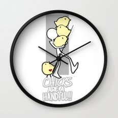 Chicks are a handful!! Wall Clock