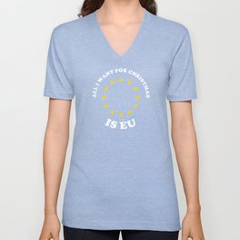 All I Want For Christmas Is EU Unisex V-Neck
