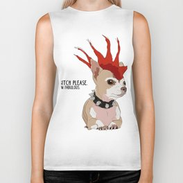 Bitch Please.  I'm Fabulous.  Bad Ass Chihuahua Biker Tank
