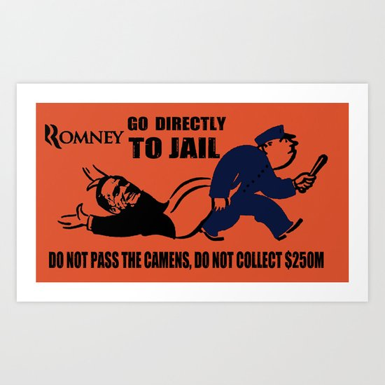 Romney Go Directly To Jail Art Print