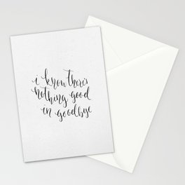 There's Nothing Good in Goodbye Stationery Cards