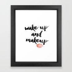 Wake Up and Makeup Framed Art Print
