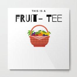 This is a fruit-tee Metal Print