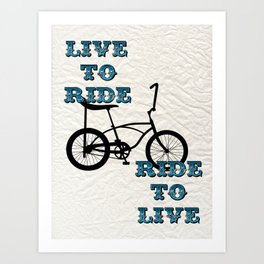 Live to Ride Cycling artwork Art Print
