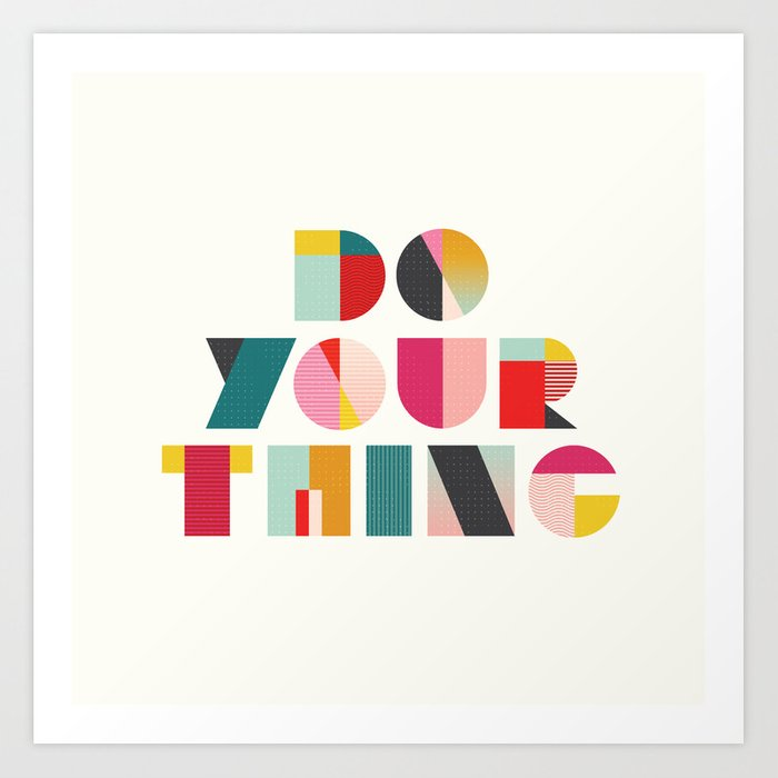 Do Your Thing Art Print