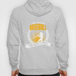 I Only Care About Baseball Hoody