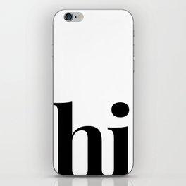 hi iPhone Skin