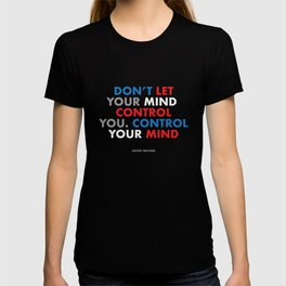 """""""Don't let your mind control you. control your mind."""" Jocko Willink T-shirt"""