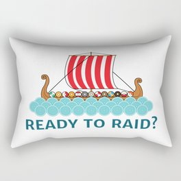 Ready To Raid? Rectangular Pillow