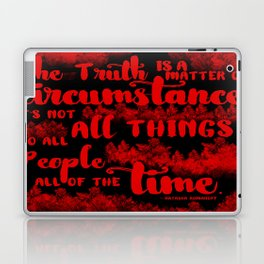 Truth is a matter of circumstance Laptop & iPad Skin