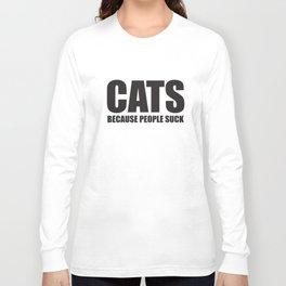 Cats Because People Suck Funny Slogan Mums Gift GrandmaT-Shirts Long Sleeve T-shirt