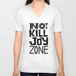 No KILL JOY zone on black Unisex V-Neck