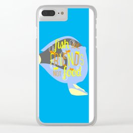 Fish Are Friends Clear iPhone Case