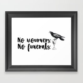 No Mourners, No Funerals [Six of Crows] Framed Art Print