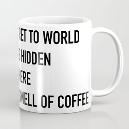 The secret to world peace Coffee Mug