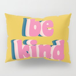 Be Kind Inspirational Anti-Bullying Typography Pillow Sham