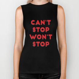 Can't Stop, Won't Stop Biker Tank