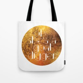 Oh She's A Goal Digger - Golden Tote Bag