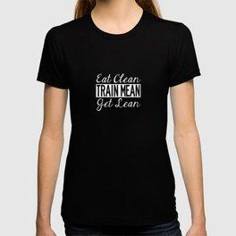 Eat Clean, Train Mean, Get Lean - White Text T-shirt