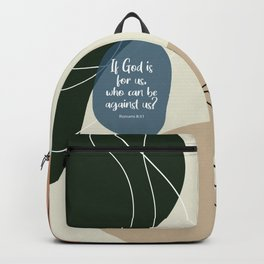 If God is for us, who can be against us? Romans 8:31 Backpack