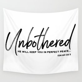Unbothered - Isaiah 26:3 Wall Tapestry