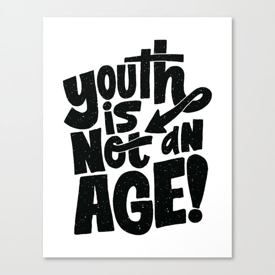 youth is not an age Canvas Print