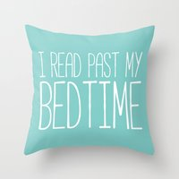 Throw Pillows featuring I read past my bedtime. by bookwormboutique