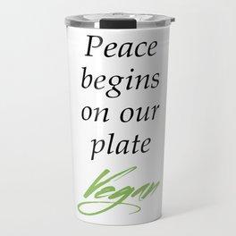 Peace begins on our plate - Vegan Travel Mug