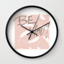 Be You! #society6 #motivational Wall Clock