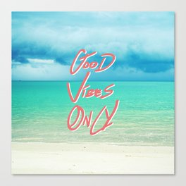 """Good Vibes Only""  Quote - Turquoise Tropical Sandy Beach Canvas Print"
