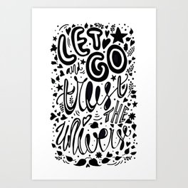 let go and trust the universe Art Print