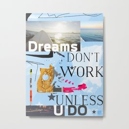 Dreams don't work unless you do (Ocean) Metal Print