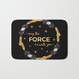 May the Force Be With You Bath Mat