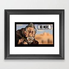 No More Framed Art Print