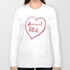 Feminist Bitch Long Sleeve T-shirt