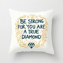 As Strong As A Diamond Throw Pillow