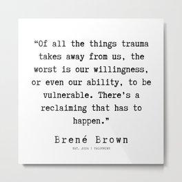 98 |190911 | Brene  Brown Quote  | Metal Print