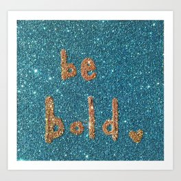 Be Bold Glitter Card Art Print