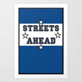 Streets Ahead Art Print