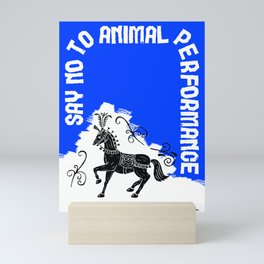 Say NO to Animal Performance – Horse Mini Art Print