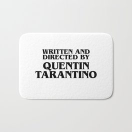 Written And Directed By Quentin Tarantino Bath Mat