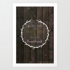 i belong to you, you belong to me- the lumineers Art Print