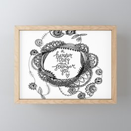 A Harder Today is a Stronger You Framed Mini Art Print